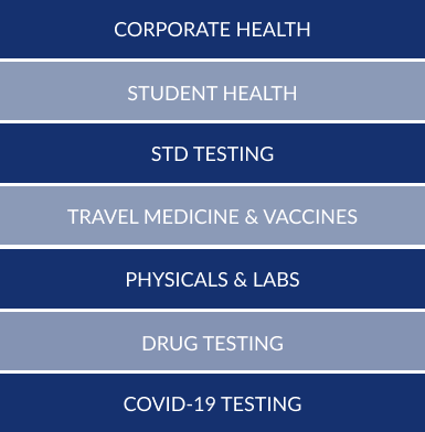 corporate health, student health, std testing, travel medicine & vaccines, physicals & labs, Drug testing, COVID-19 Testing